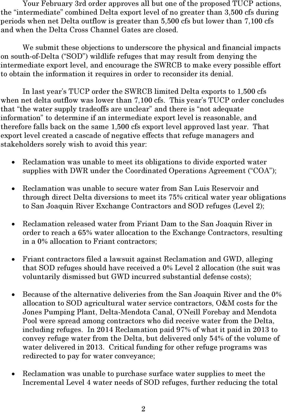We submit these objections to underscore the physical and financial impacts on south-of-delta ( SOD ) wildlife refuges that may result from denying the intermediate export level, and encourage the