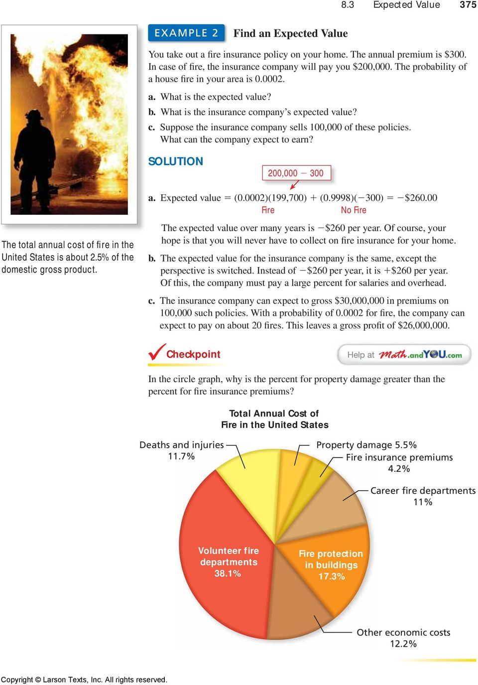 What can the company expect to earn? SOLUTION 200,000 300 The total annual cost of fire in the United States is about 2.5% of the domestic gross product. a. Expected value = (0.0002)(199,700) + (0.