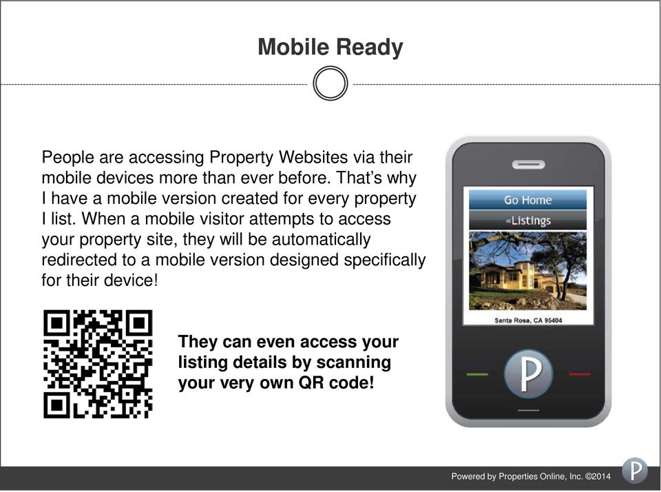 When a mobile visitor attempts to access your property site, they will be automatically redirected to a mobile