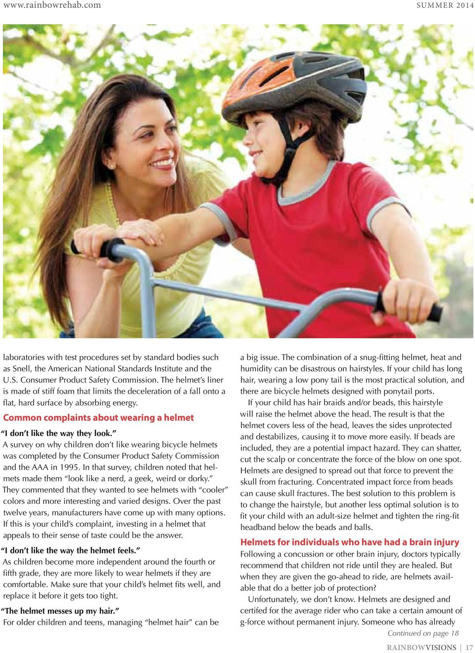 A survey on why children don t like wearing bicycle helmets was completed by the Consumer Product Safety Commission and the AAA in 1995.