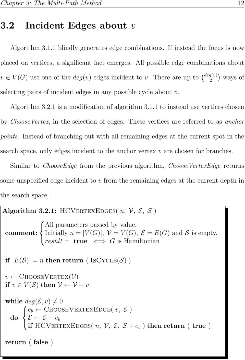 Algorithm 3.2.1 is a modification of algorithm 3.1.1 to instead use vertices chosen by ChooseVertex, in the selection of edges. These vertices are referred to as anchor points.