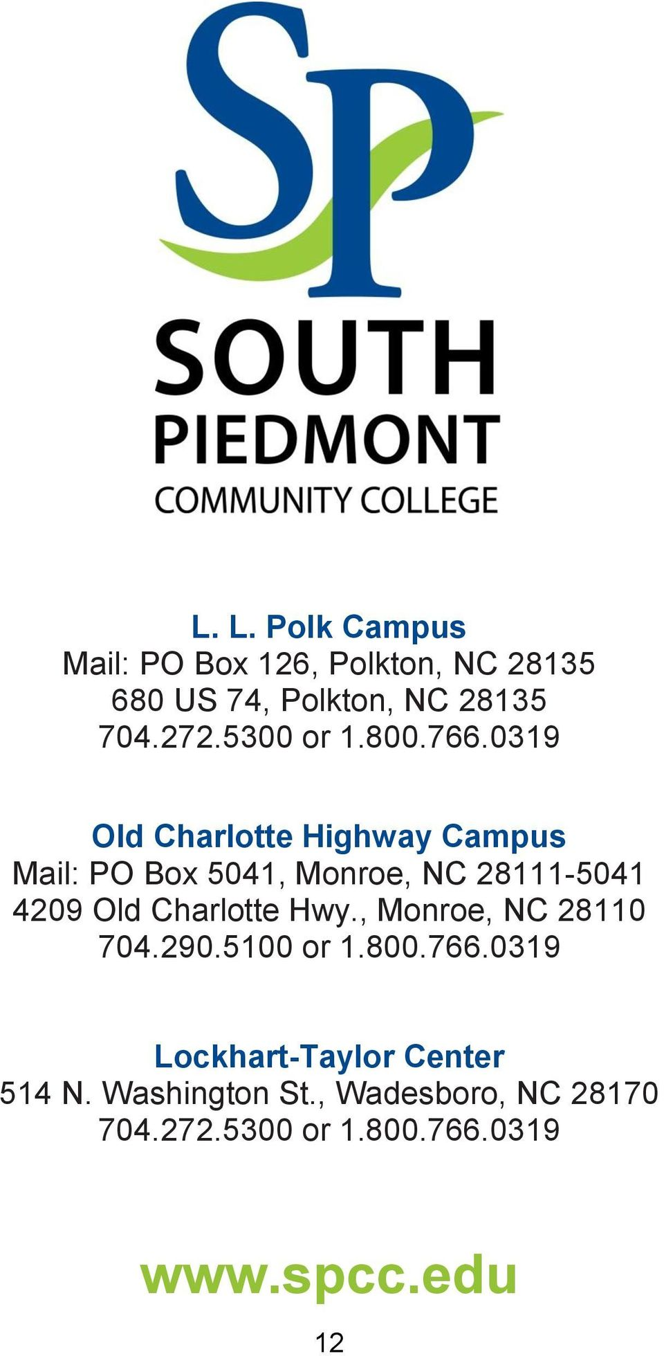 0319 Old Charlotte Highway Campus Mail: PO Box 5041, Monroe, NC 28111-5041 4209 Old