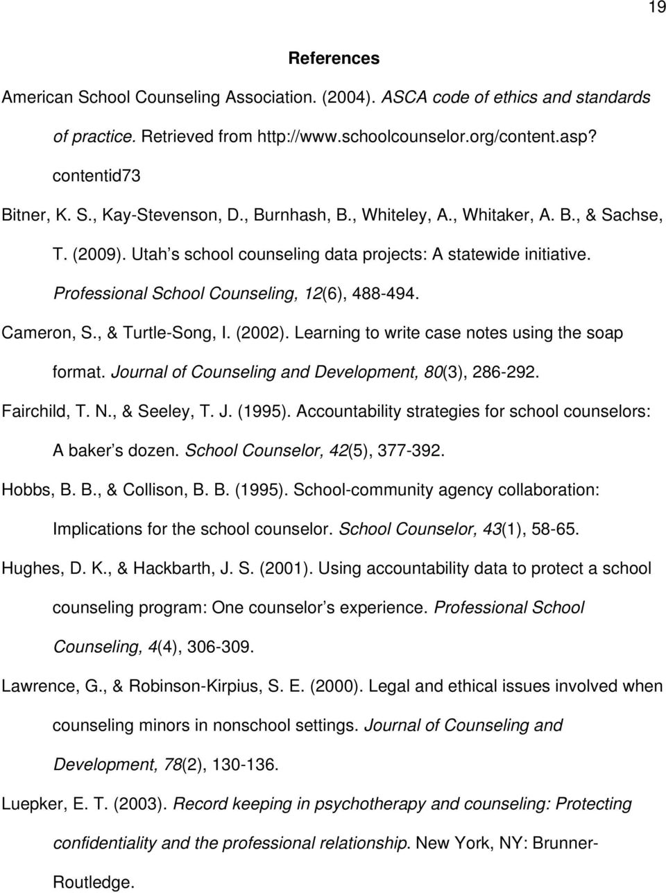 , & Turtle-Song, I. (2002). Learning to write case notes using the soap format. Journal of Counseling and Development, 80(3), 286-292. Fairchild, T. N., & Seeley, T. J. (1995).