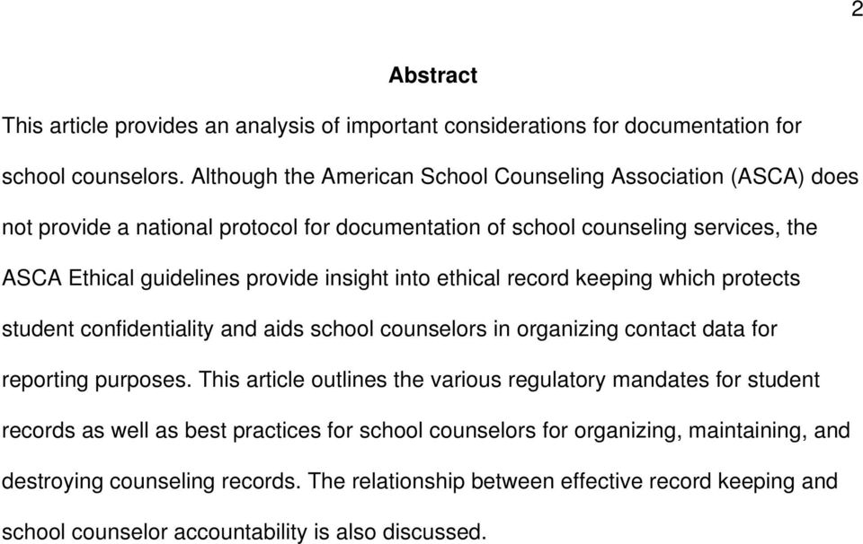 insight into ethical record keeping which protects student confidentiality and aids school counselors in organizing contact data for reporting purposes.