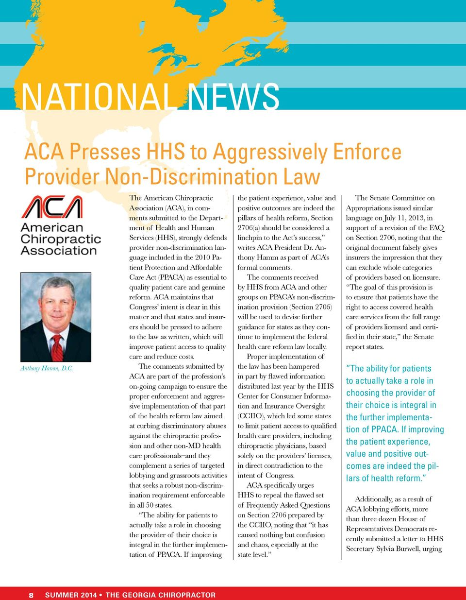 The American Chiropractic Association (ACA), in comments submitted to the Department of Health and Human Services (HHS), strongly defends provider non-discrimination language included in the 2010