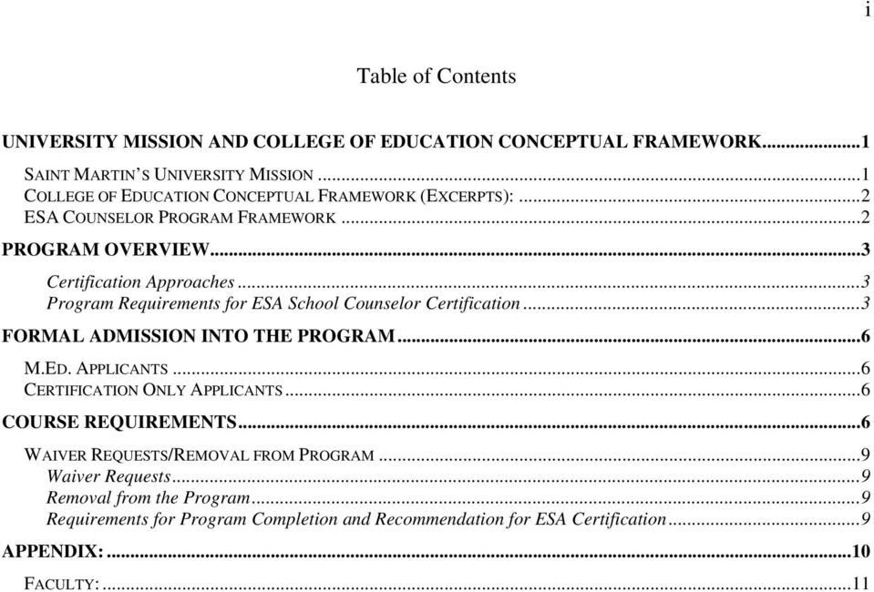 ..3 Program Requirements for ESA School Counselor Certification...3 FORMAL ADMISSION INTO THE PROGRAM...6 M.ED. APPLICANTS...6 CERTIFICATION ONLY APPLICANTS.