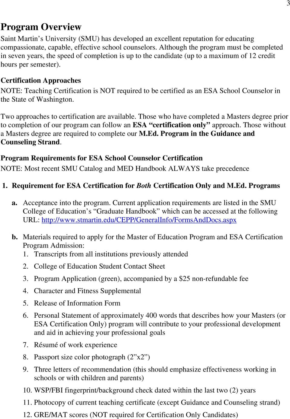 Certification Approaches NOTE: Teaching Certification is NOT required to be certified as an ESA School Counselor in the State of Washington. Two approaches to certification are available.