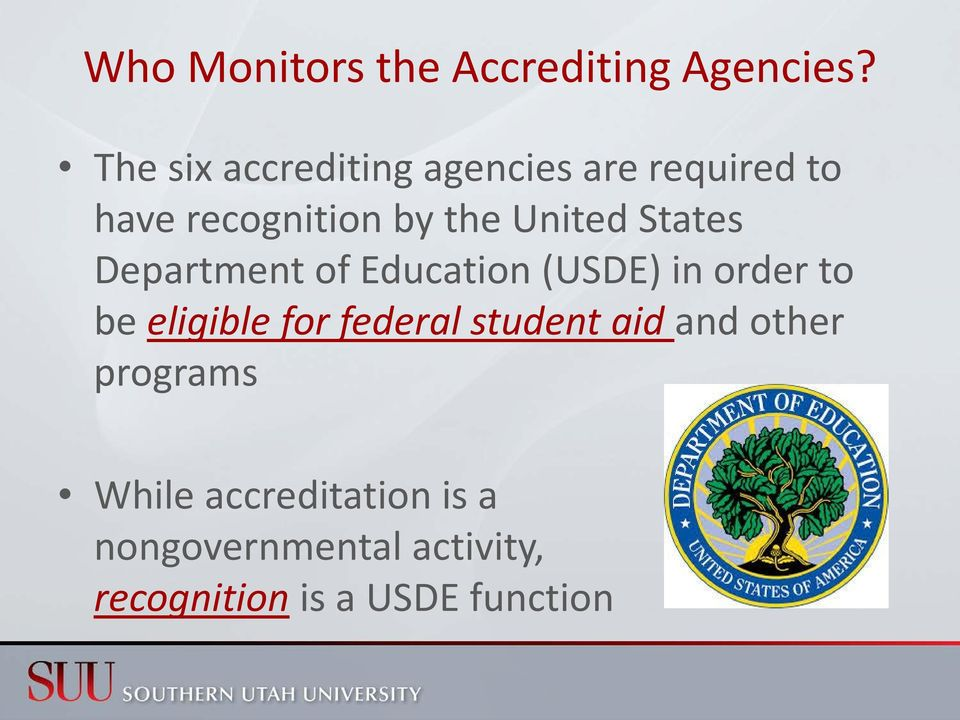 States Department of Education (USDE) in order to be eligible for federal