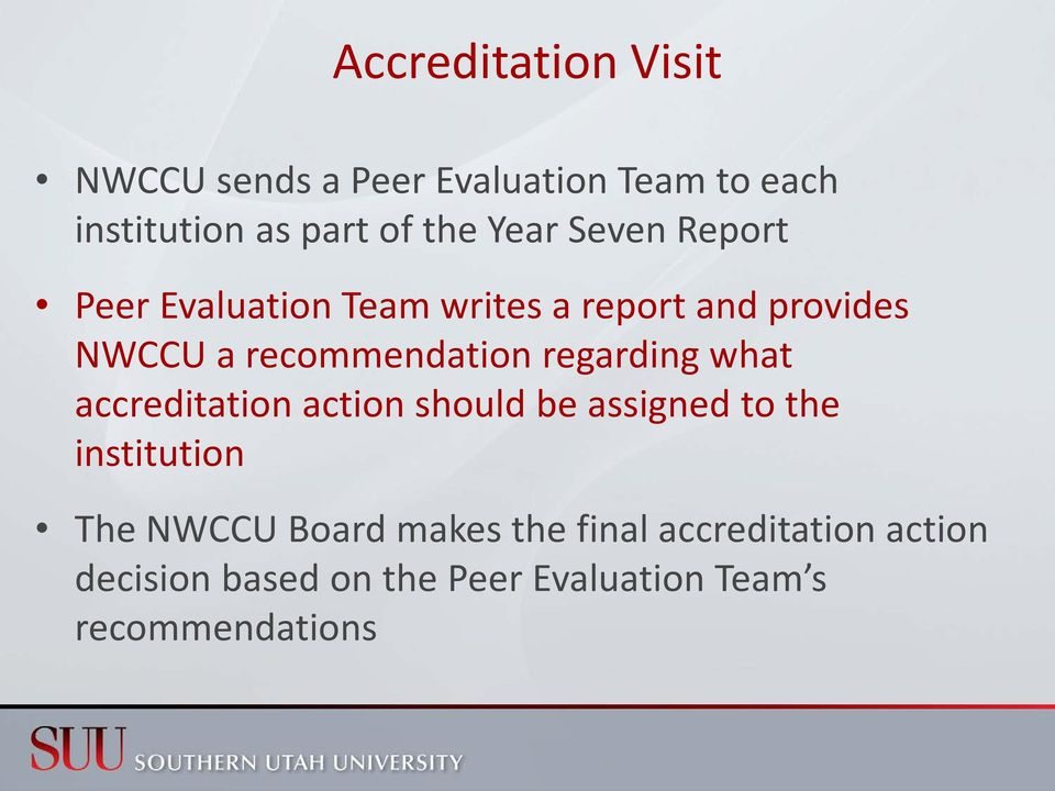 regarding what accreditation action should be assigned to the institution The NWCCU Board