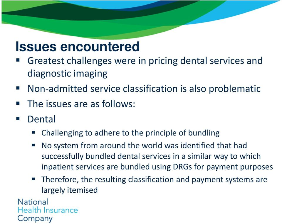 system from around the world was identified that had successfully bundled dental services in a similar way to which