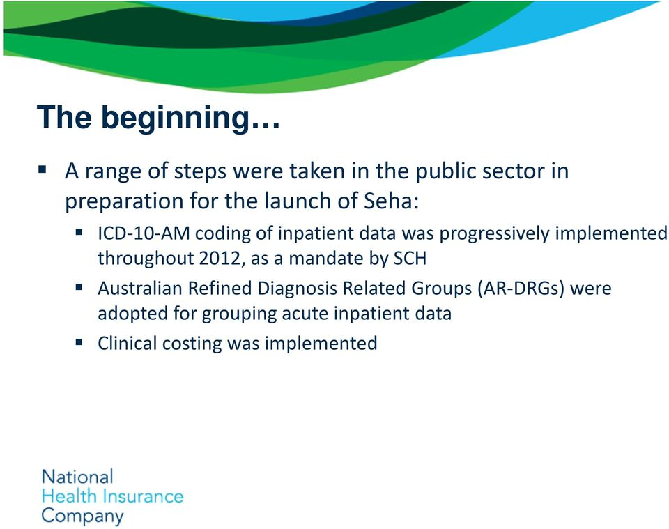 throughout 2012, as a mandate by SCH Australian Refined Diagnosis Related Groups
