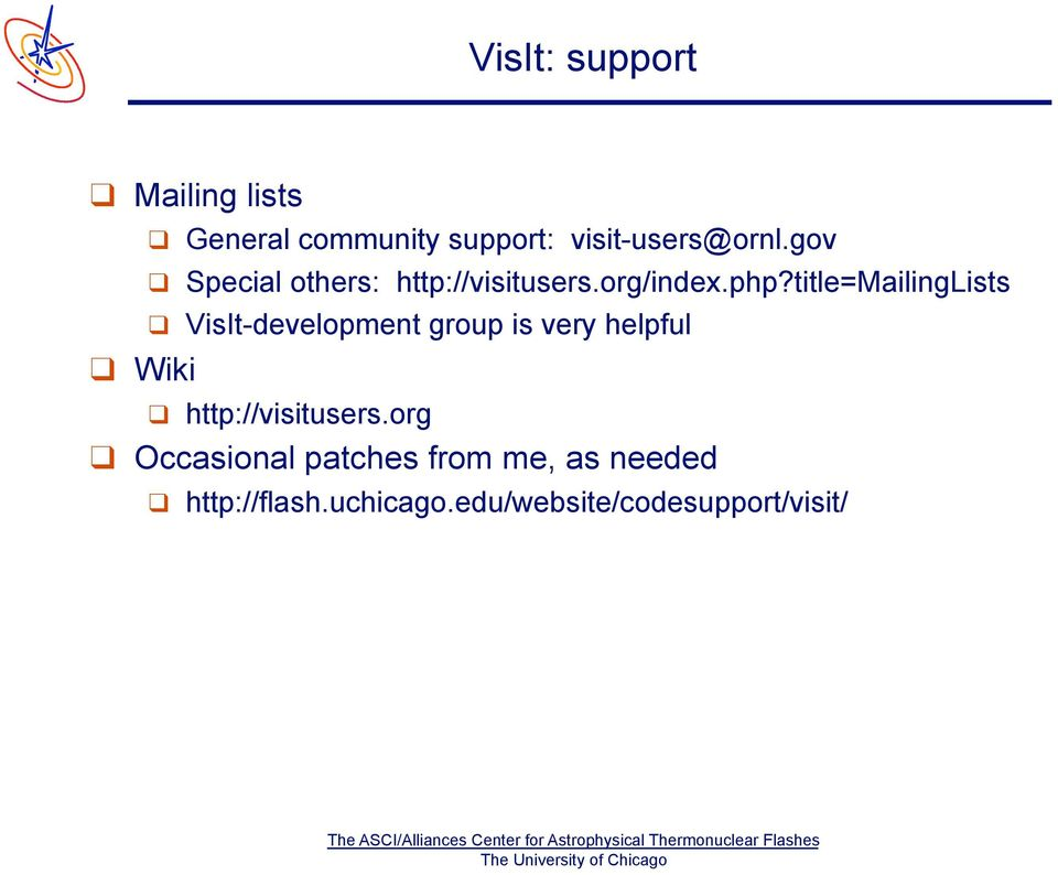title=mailinglists VisIt-development group is very helpful
