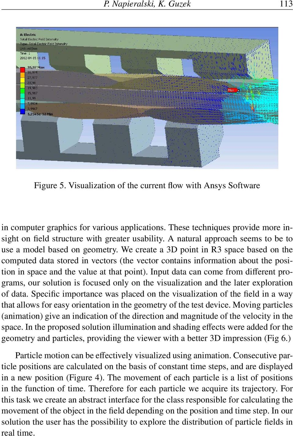 We create a 3D point in R3 space based on the computed data stored in vectors (the vector contains information about the position in space and the value at that point).