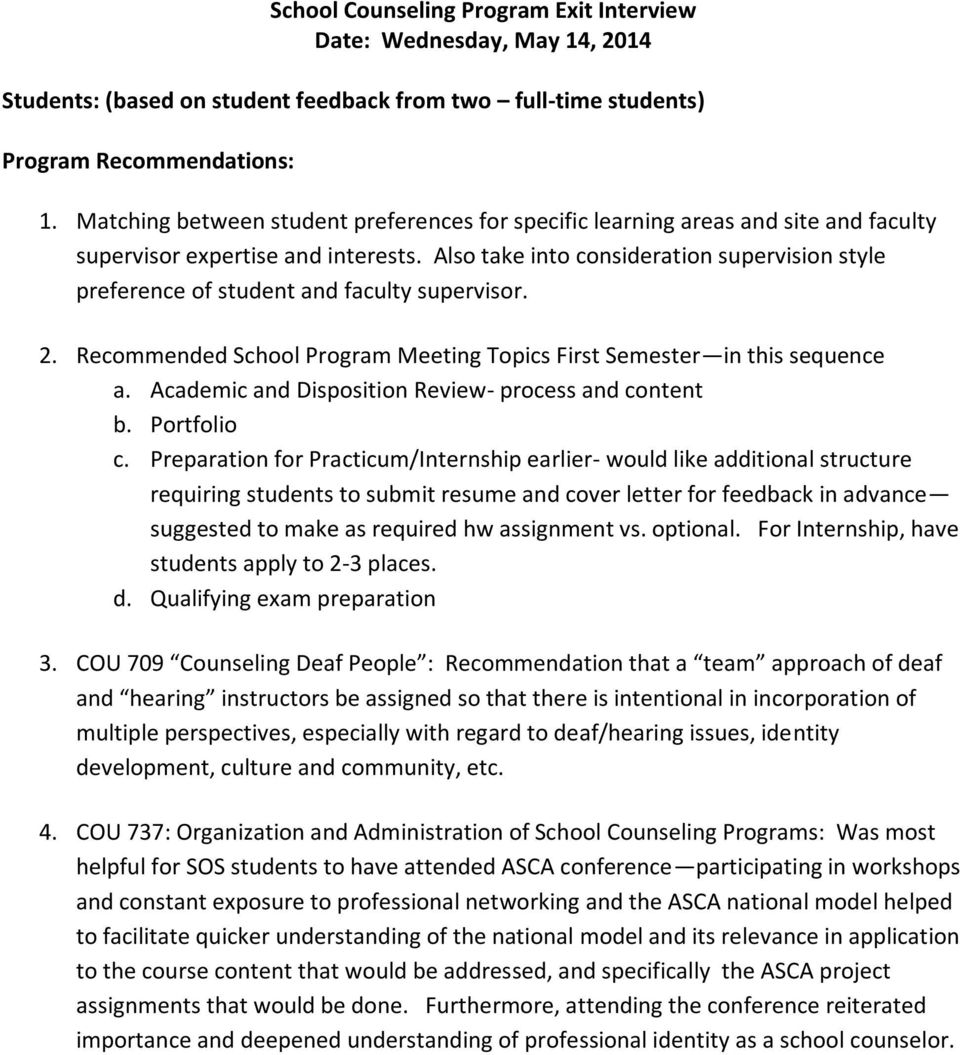 Also take into consideration supervision style preference of student and faculty supervisor. 2. Recommended School Program Meeting Topics First Semester in this sequence a.