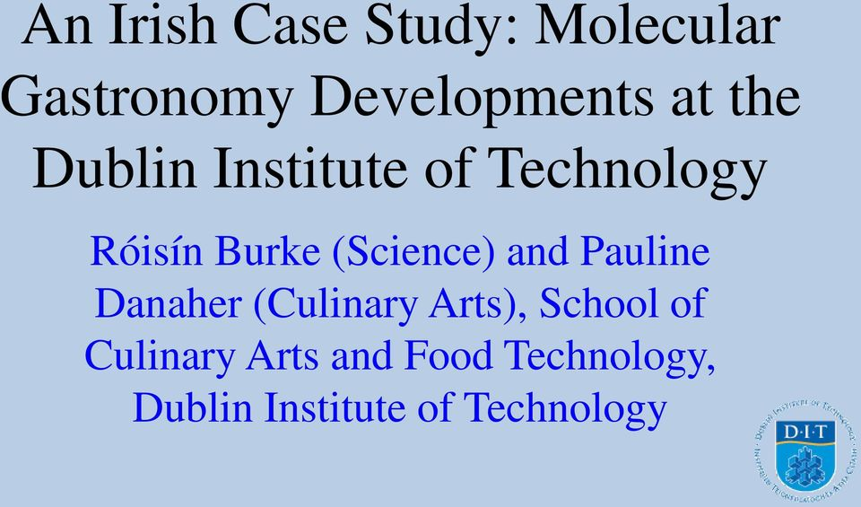 (Science) and Pauline Danaher (Culinary Arts), School of