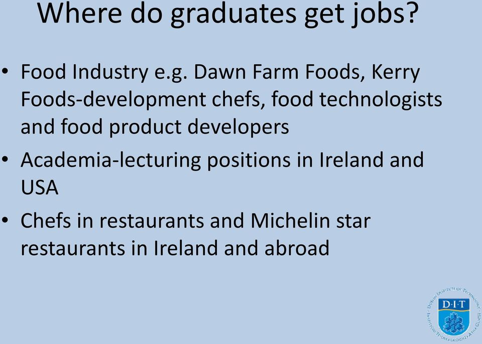 t jobs? Food Industry e.g.