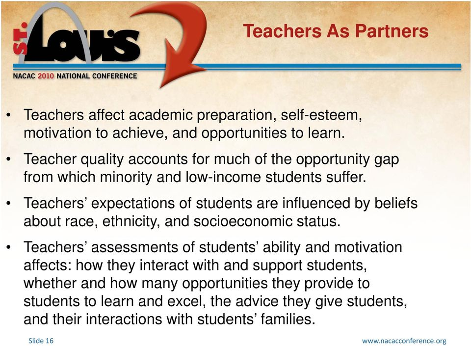 Teachers expectations of students are influenced by beliefs about race, ethnicity, and socioeconomic status.