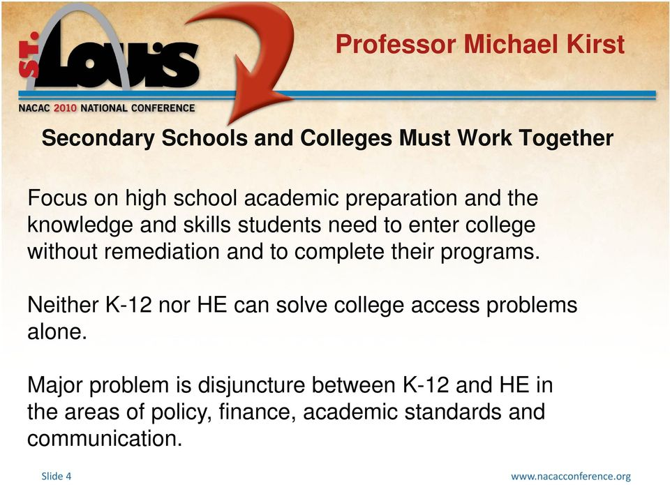 complete their programs. Neither K-12 nor HE can solve college access problems alone.