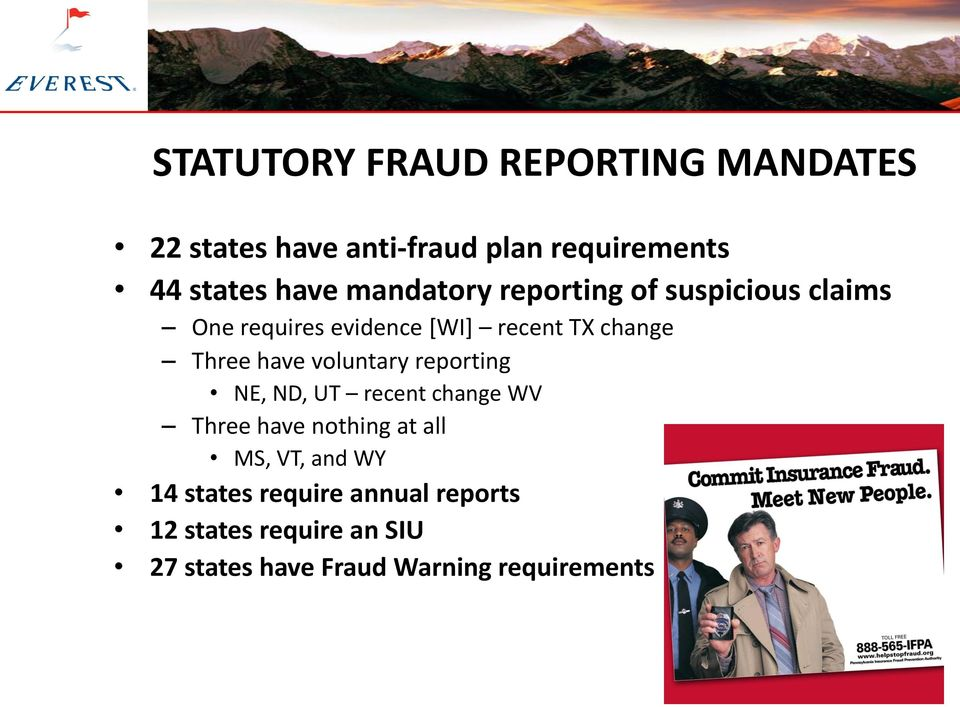 have voluntary reporting NE, ND, UT recent change WV Three have nothing at all MS, VT, and WY