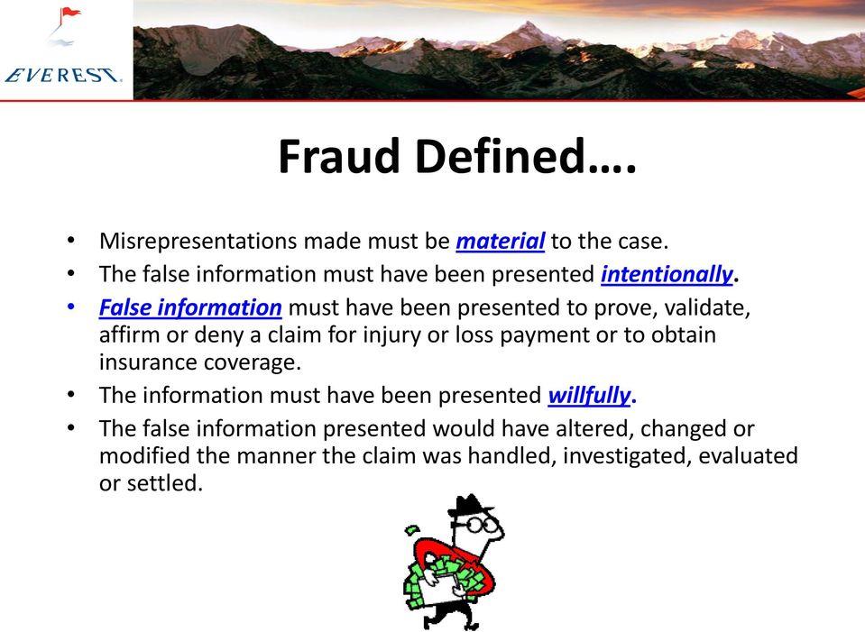 False information must have been presented to prove, validate, affirm or deny a claim for injury or loss payment or