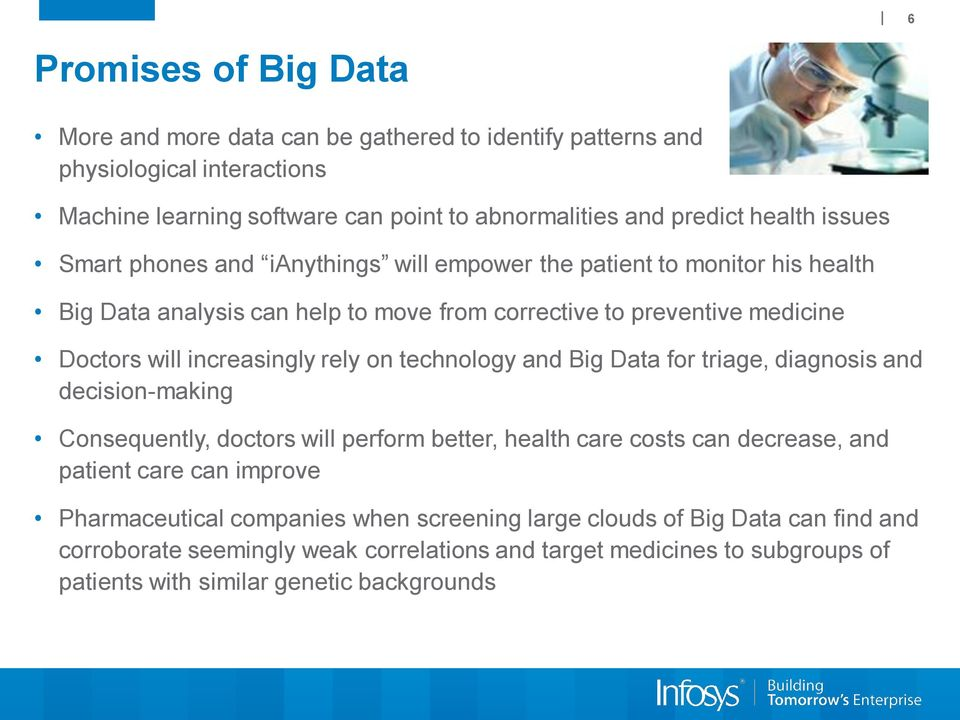 rely on technology and Big Data for triage, diagnosis and decision-making Consequently, doctors will perform better, health care costs can decrease, and patient care can improve