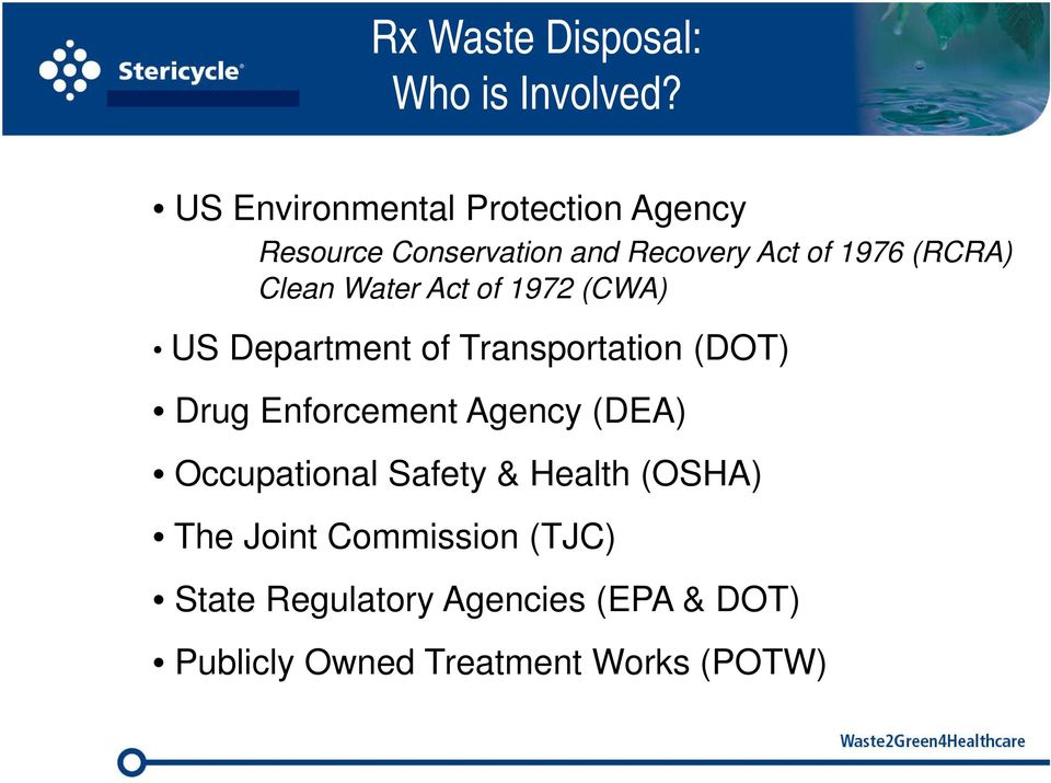 Clean Water Act of 1972 (CWA) US Department of Transportation (DOT) Drug Enforcement