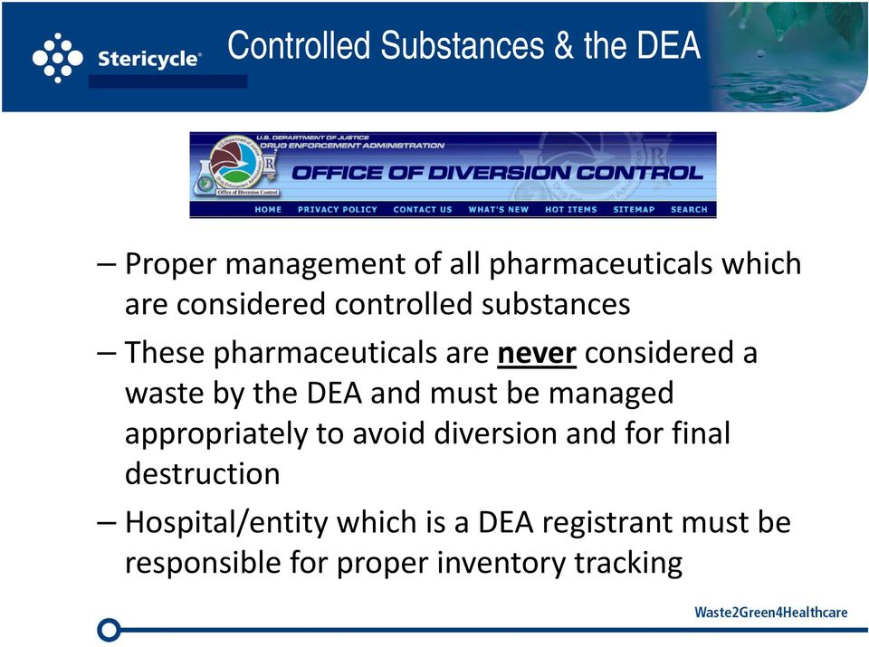 the DEA and must be managed appropriately to avoid diversion and for final destruction