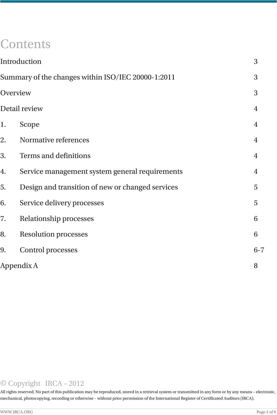 Service delivery processes 5 7. Relationship processes 6 8. Resolution processes 6 9. Control processes 6-7 Appendix A 8 Copyright IRCA 2012 All rights reserved.