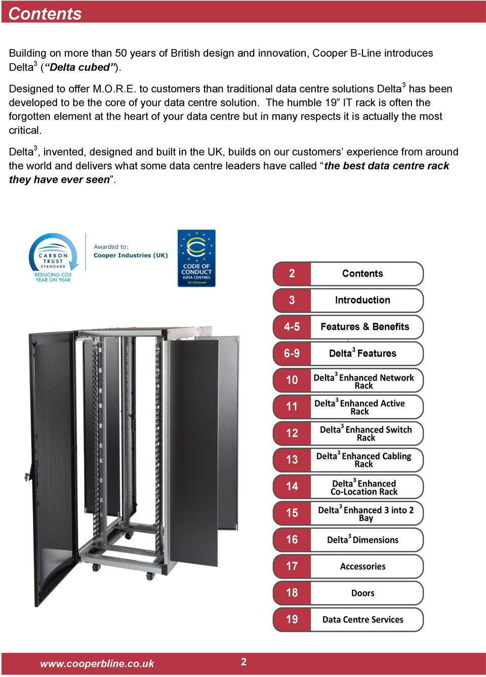 The humble 19 IT rack is often the forgotten element at the heart of your data centre but in many respects it is actually the most critical.