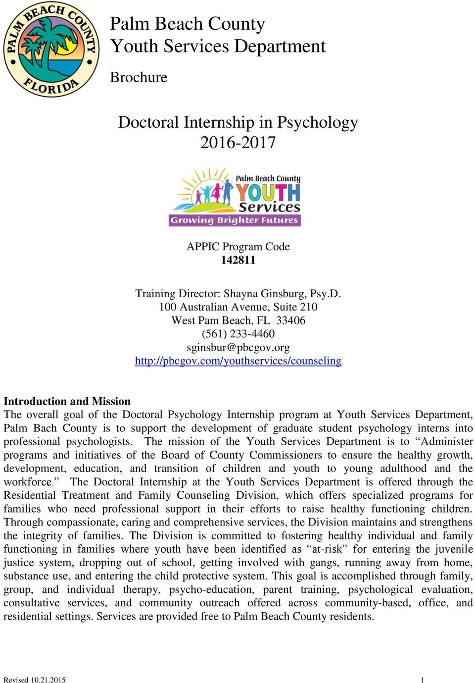 com/youthservices/counseling Introduction and Mission The overall goal of the Doctoral Psychology Internship program at Youth Services Department, Palm Bach County is to support the development of