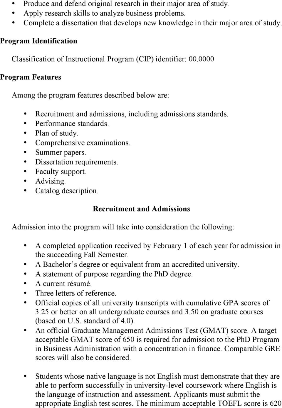 0000 Program Features Among the program features described below are: Recruitment and admissions, including admissions standards. Performance standards. Plan of study. Comprehensive examinations.