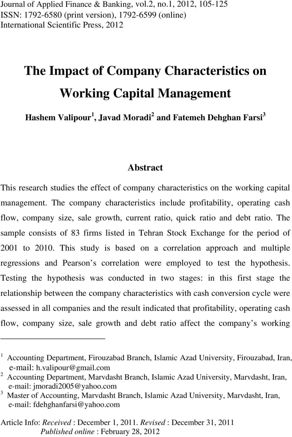 Moradi 2 and Fatemeh Dehghan Farsi 3 Abstract This research studies the effect of company characteristics on the working capital management.