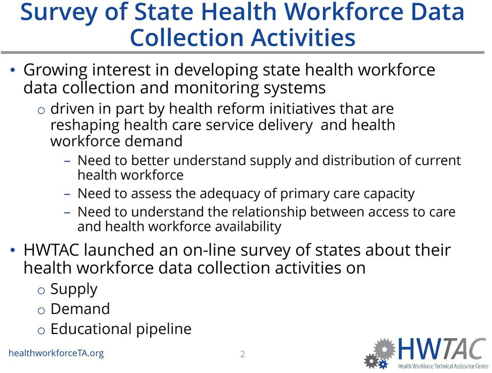 current health workforce Need to assess the adequacy of primary care capacity Need to understand the relationship between access to care and health workforce
