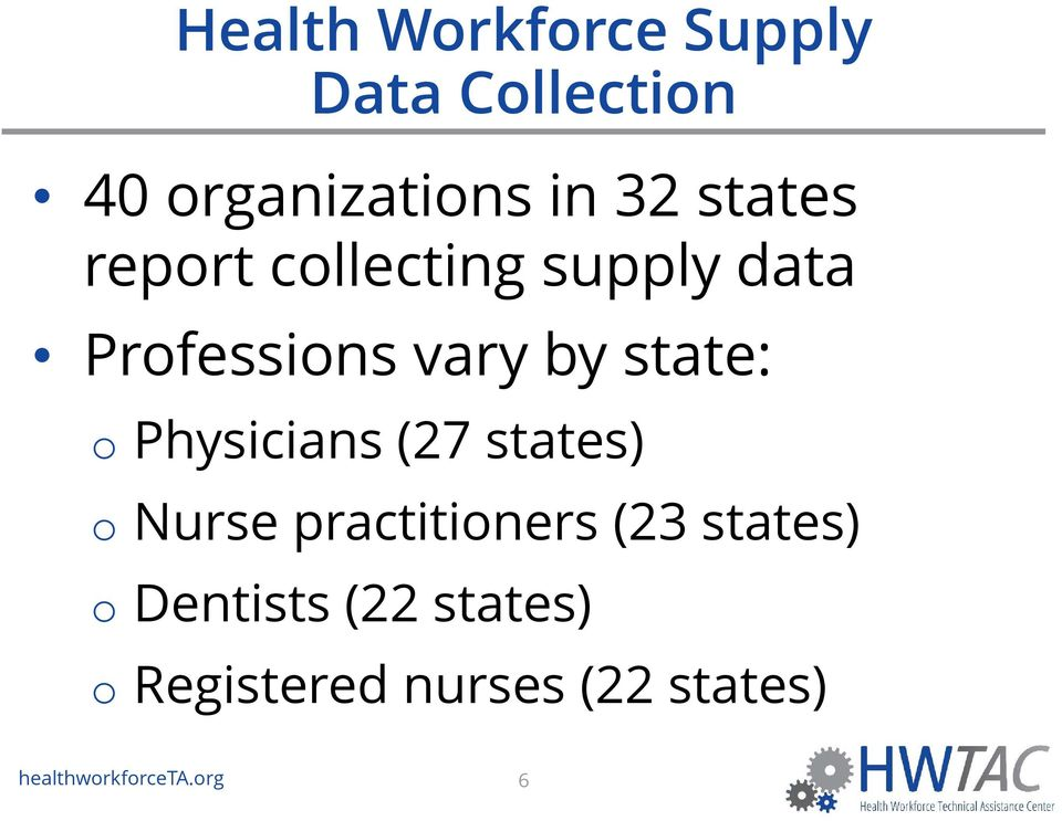 Physicians (27 states) o Nurse practitioners (23 states) o