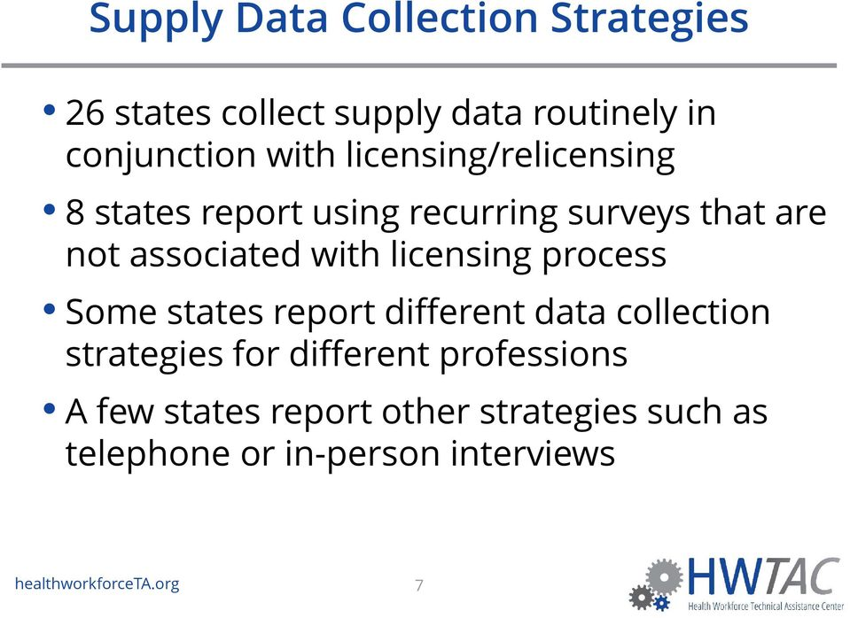 licensing process Some states report different data collection strategies for different