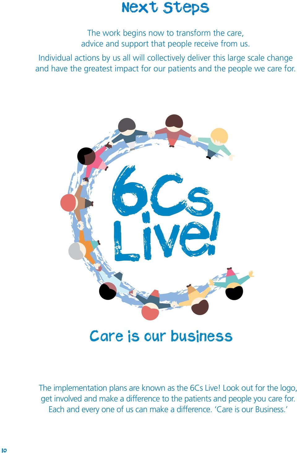 patients and the people we care for. 6C s Live! The implementation plans are known as the 6Cs Live!