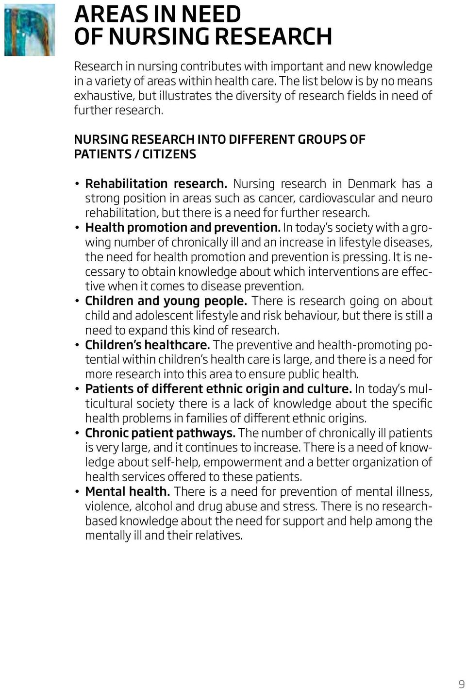 NURSING RESEARCH INTO DIFFERENT GROUPS OF PATIENTS / CITIZENS Rehabilitation research.