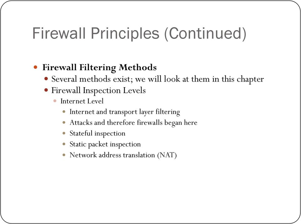 Level Internet and transport layer filtering Attacks and therefore firewalls