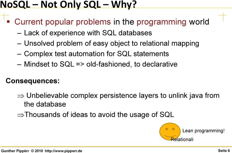 of easy object to relational mapping Complex test automation for SQL statements Mindset to SQL =>