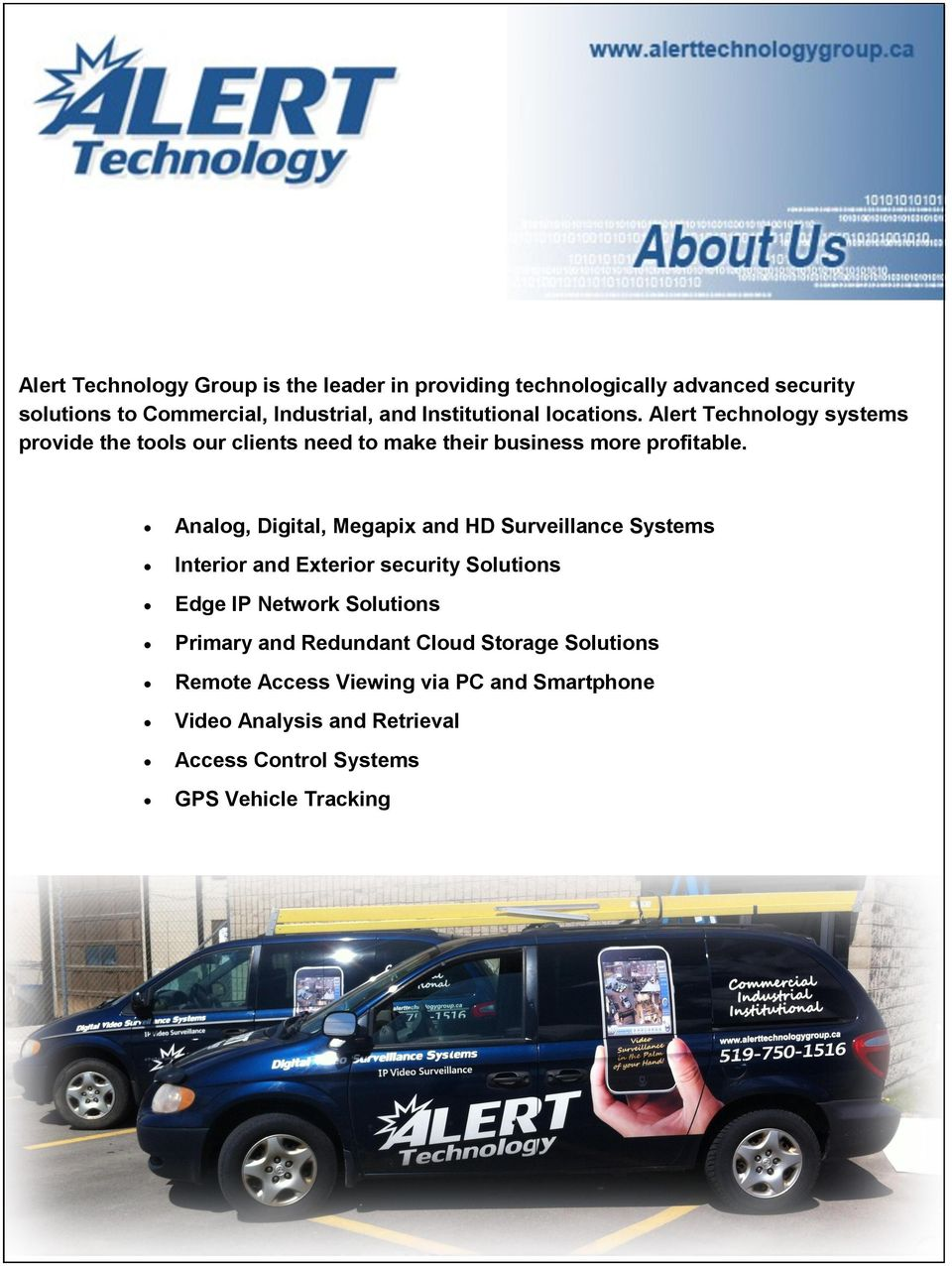 Analog, Digital, Megapix and HD Surveillance Systems Interior and Exterior security Solutions Edge IP Network Solutions Primary and