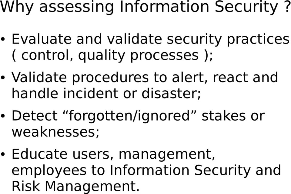 Validate procedures to alert, react and handle incident or disaster; Detect