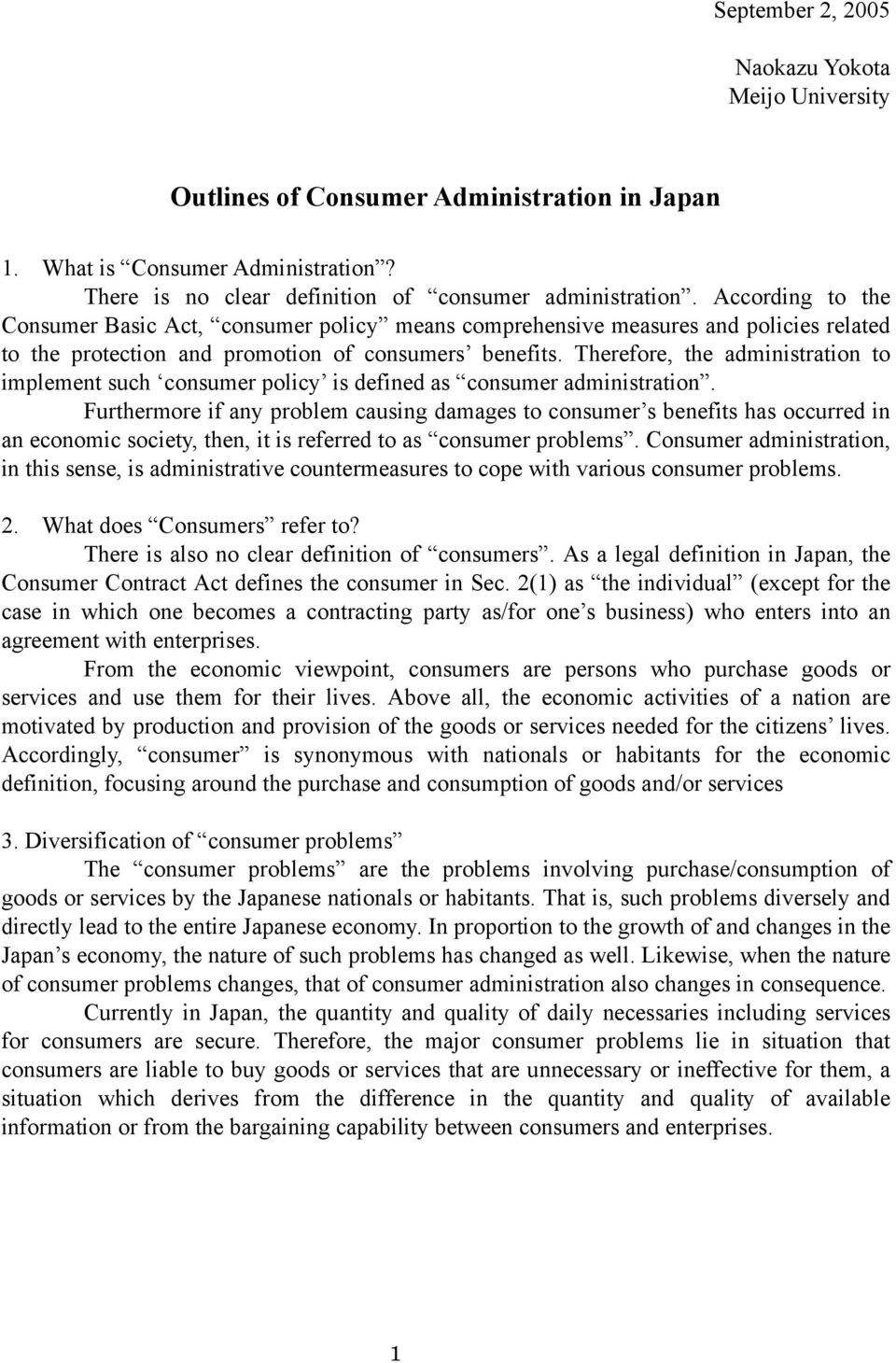 Therefore, the administration to implement such consumer policy is defined as consumer administration.