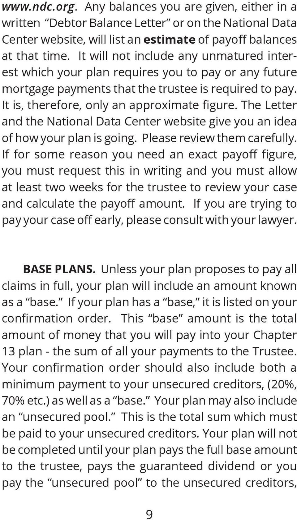 The Letter and the National Data Center website give you an idea of how your plan is going. Please review them carefully.
