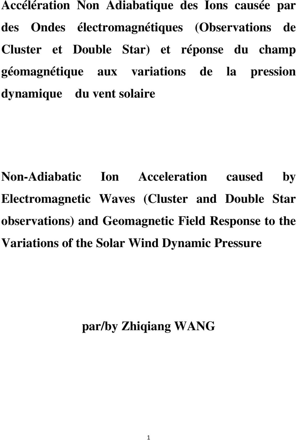 solaire Non-Adiabatic Ion Acceleration caused by Electromagnetic Waves (Cluster and Double Star