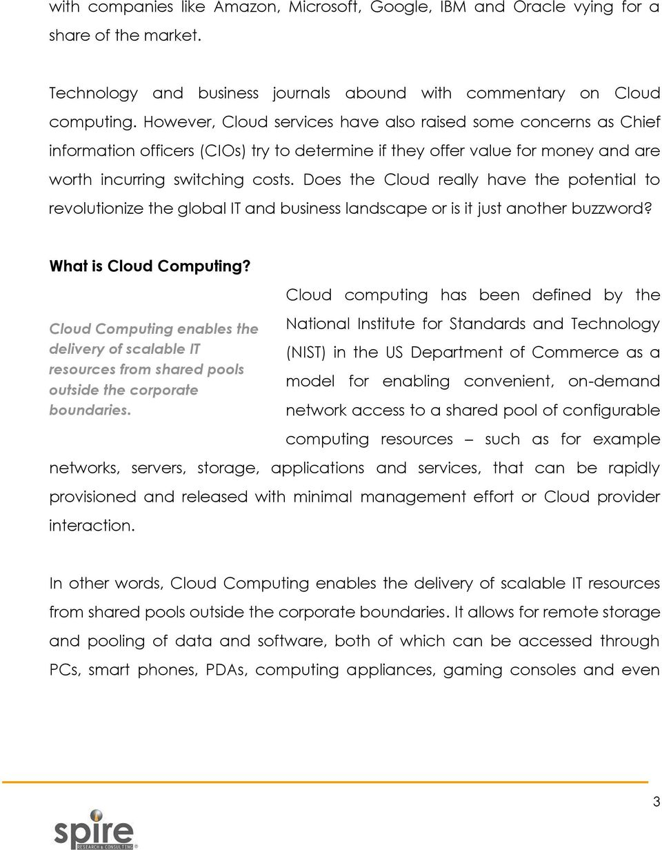 Does the Cloud really have the potential to revolutionize the global IT and business landscape or is it just another buzzword? What is Cloud Computing?