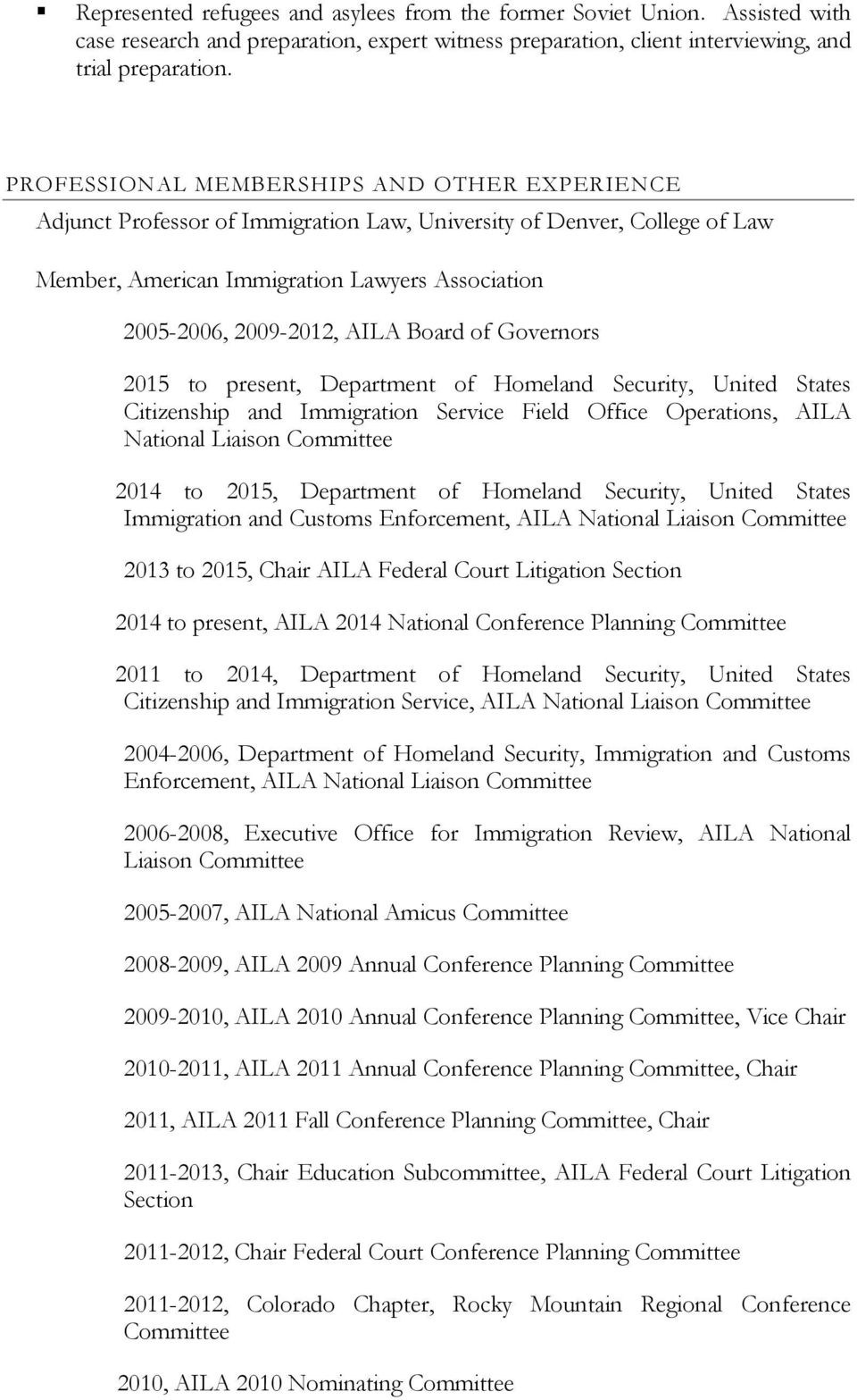 Board of Governors 2015 to present, Department of Homeland Security, United States Citizenship and Immigration Service Field Office Operations, AILA National Liaison Committee 2014 to 2015,
