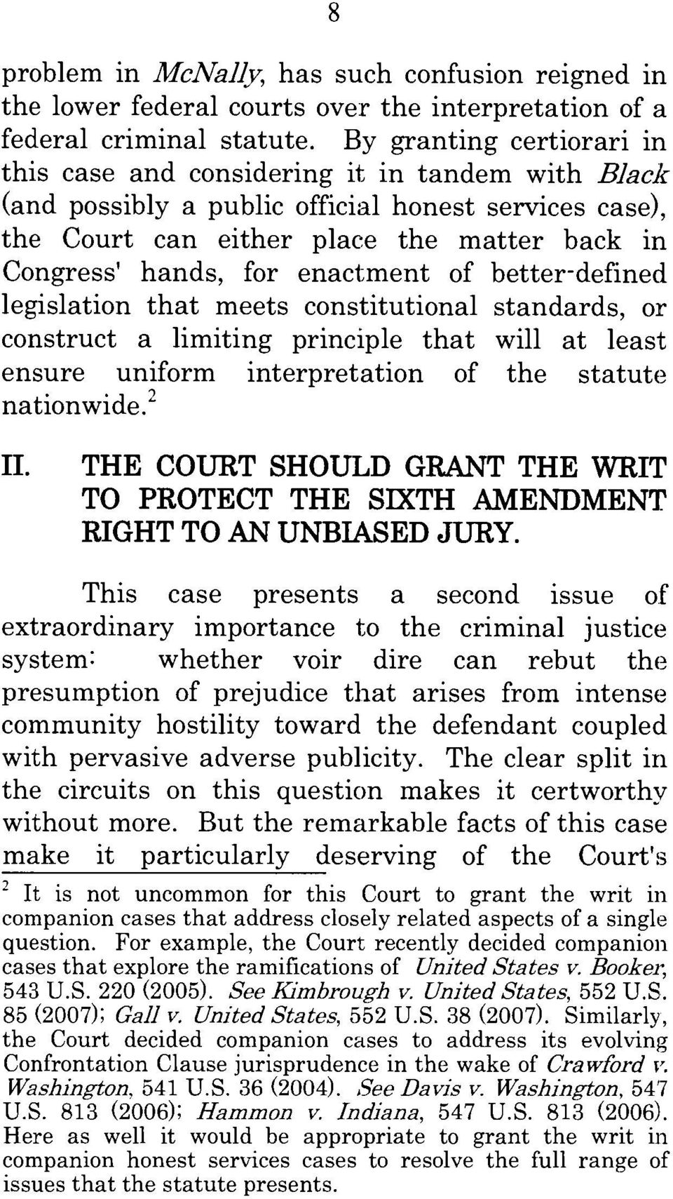 enactment of better-defined legislation that meets constitutional standards, or construct a limiting principle that will at least ensure uniform interpretation of the statute nationwide.2 II.