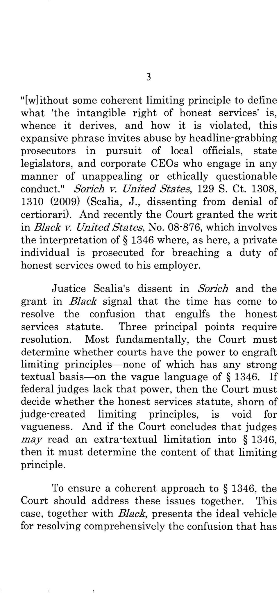 United States, 129 S. Ct. 1308, 1310 (2009) (Scalia, J., dissenting from denial of certiorari). And recently the Court granted the writ in Black v. United States, No.
