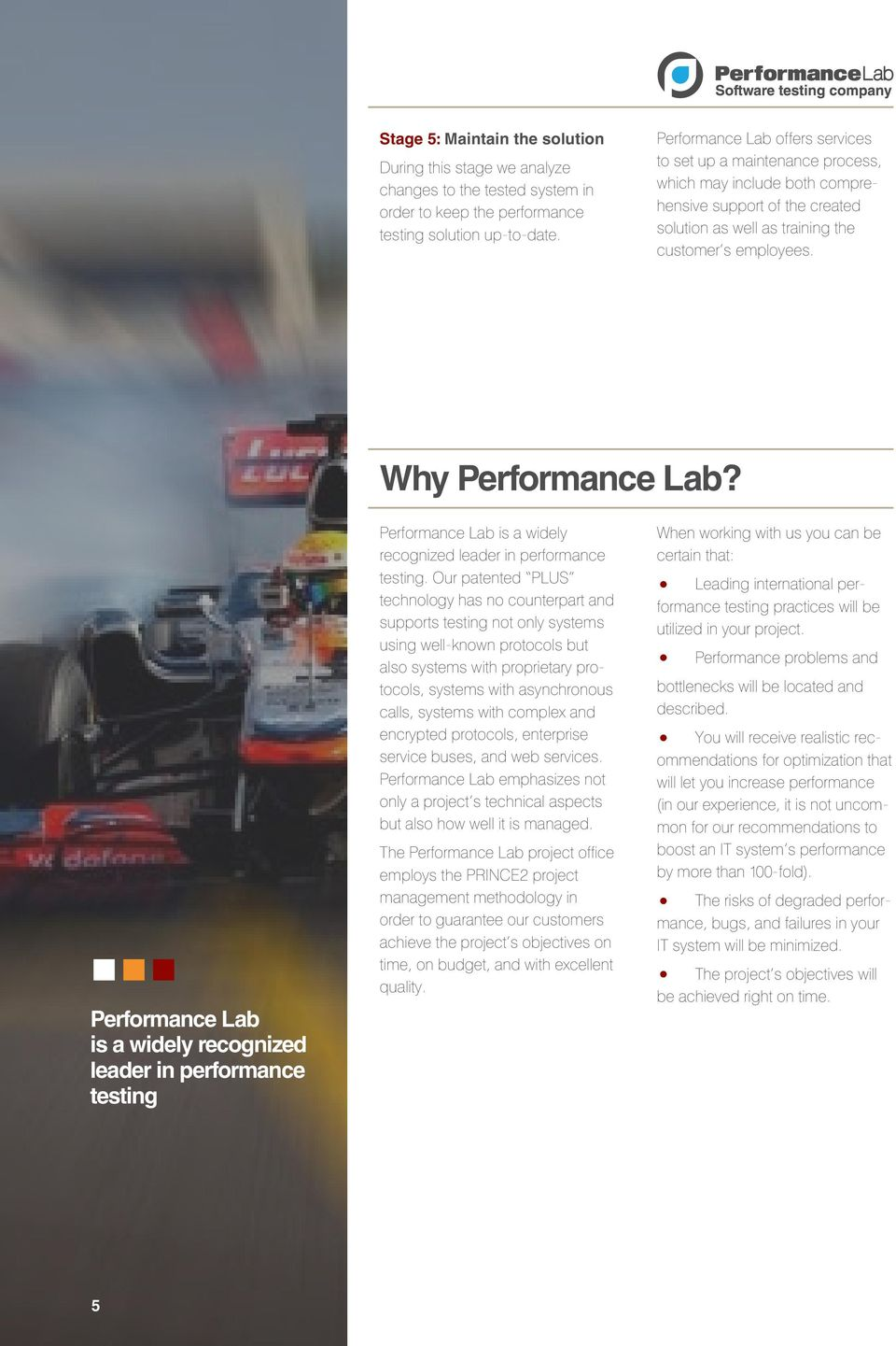 Performance Lab is a widely recognized leader in performance testing Performance Lab is a widely recognized leader in performance testing.