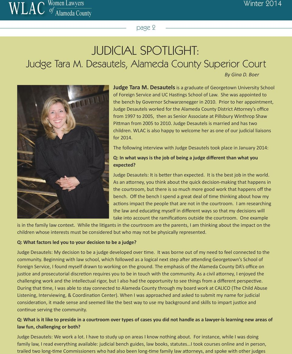 Prior to her appointment, Judge Desautels worked for the Alameda County District Attorney s office from 1997 to 2005, then as Senior Associate at Pillsbury Winthrop Shaw Pittman from 2005 to 2010.